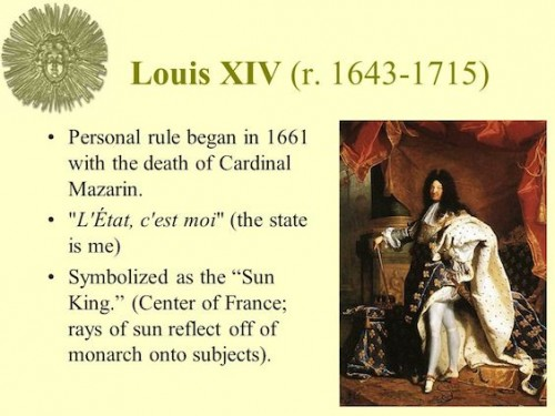 Louis+XIV+(r.+1643-1715)+Personal+rule+began+in+1661+with+the+death+of+Cardinal+Mazarin.+L+État,+c+est+moi+(the+state+is+me)